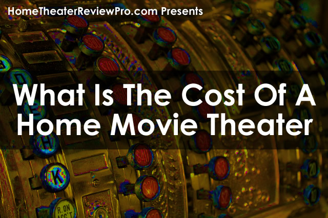 what is the cost of a home movie theater
